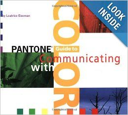 Pantone Guide to Communicating With Color: Leatrice Eisemann: 9780966638325: Amazon.com: Books