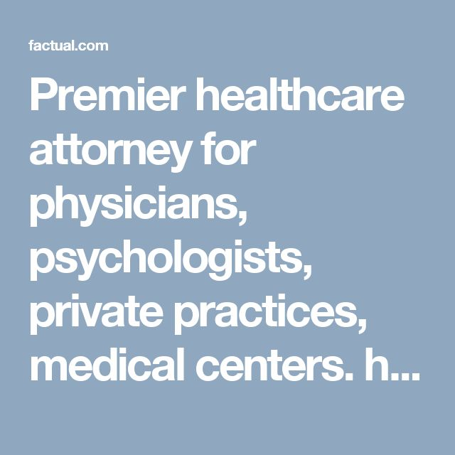 Premier healthcare attorney for physicians, psychologists, private practices, medical centers. http://factual.com/8f47b1e4-a310-41d3-b09b-5d86a0625455