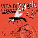 Vita di Zack la zanzara. Le disavventure di un insetto fastidioso, ma intraprendente