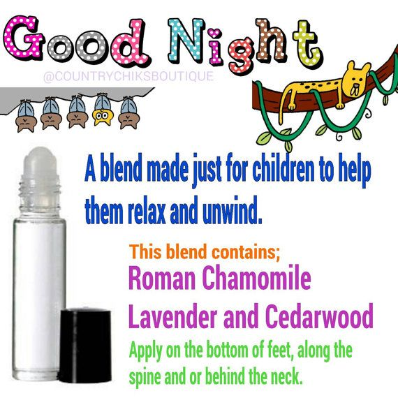 You asked for it! Here it is!  A GOOD NIGHT blend formulated just for the children. A handy roller to have even if you are an adult.  Directions-Apply to the bottom of feet, spine and or back of neck to help the little one or yourself calm down and have a good night's sleep.