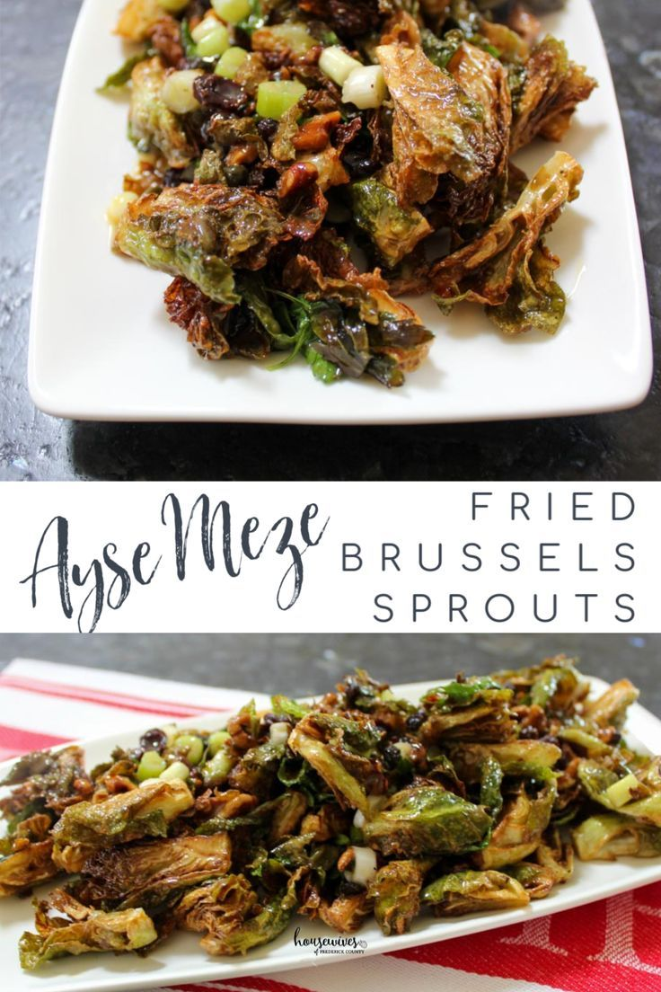 Ayse Meze Fried Brussels Sprouts A Frederick Favorite Housewives Of Frederick County Recipe Meze Brussel Sprouts Yummy Side Dish
