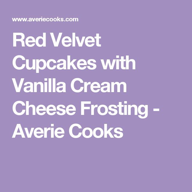 Red Velvet Cupcakes with Vanilla Cream Cheese Frosting - Averie Cooks