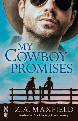 My Cowboy Promises (The Cowboys, #4) by ZA Maxfield | June 16, 2015