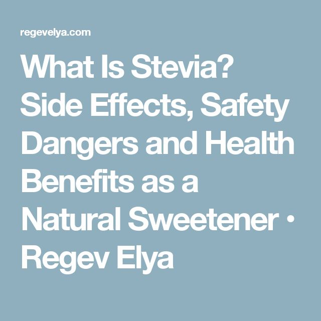 What Is Stevia? Side Effects, Safety Dangers and Health Benefits as a Natural Sweetener • Regev Elya