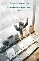 Il labirinto degli spiriti - Ruiz Zafón Carlos - Mondadori - Libro - Libreria Universitaria - 9788804674573