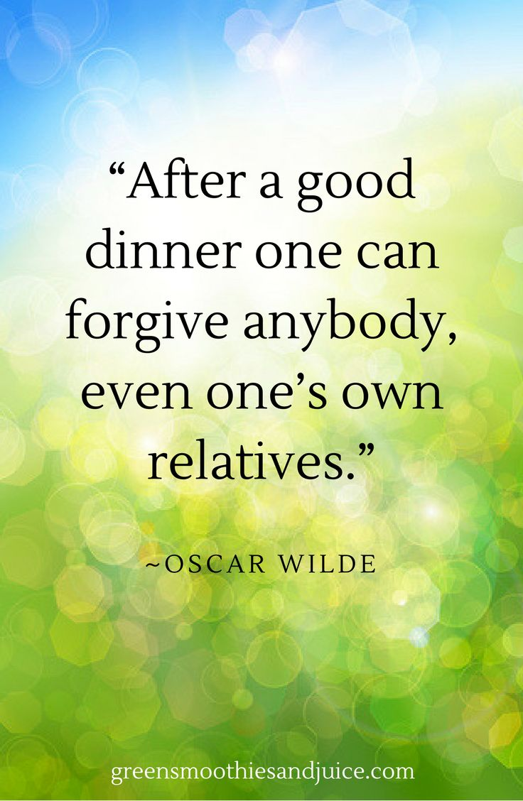 """""""After a good dinner one can forgive anybody, even one's own relatives."""" ~Oscar Wilde  #food #healthyfood #foodquotes #inspiration #eatwell"""
