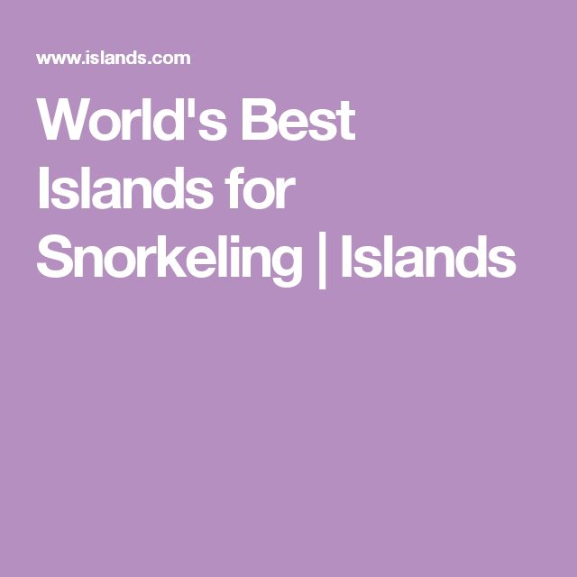 World's Best Islands for Snorkeling | Islands