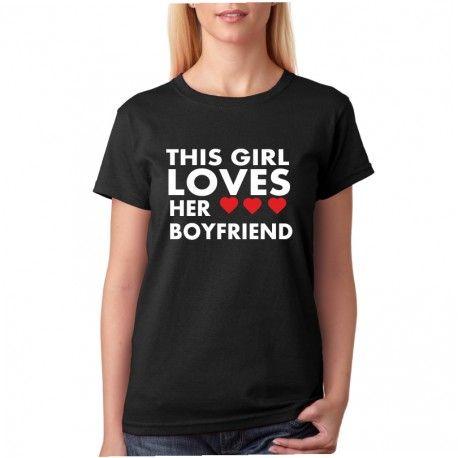 This girl loves her boyfriend - Dámské Tričko s vtipným potiskem