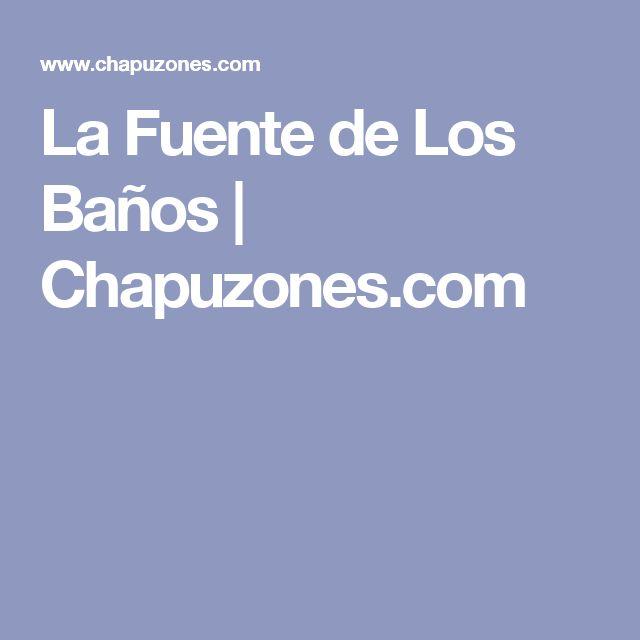 La Fuente de Los Baños | Chapuzones.com