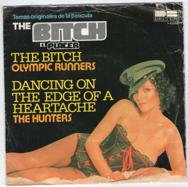 Olympic Runners / The Hunters (2) - The Bitch / Dancing On The Edge Of A Heartache at Discogs