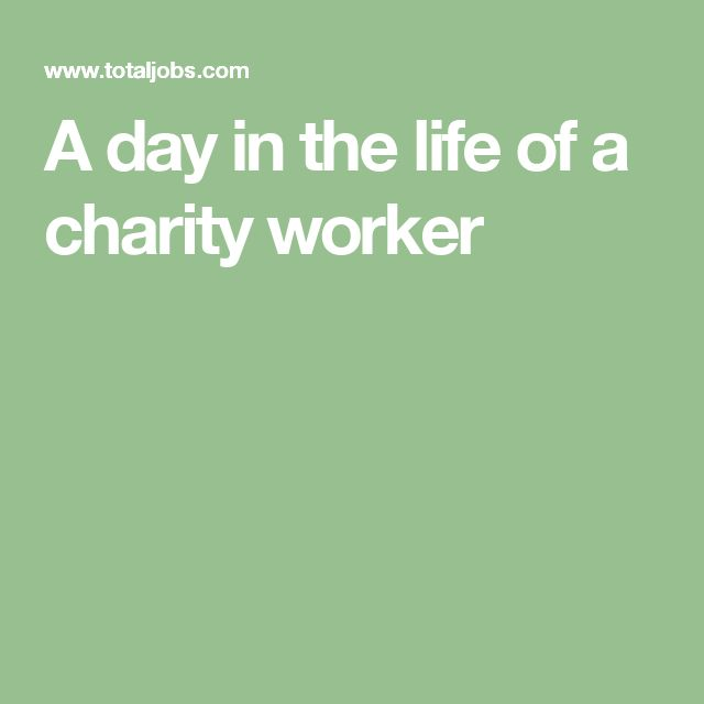 A day in the life of a charity worker