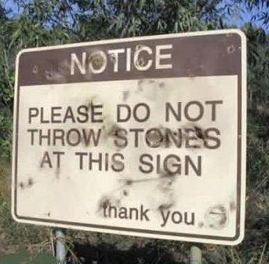 stones: Funny Signs, Funny Pictures, Throw Stones, Stupid Signs, Warning Signs, Useless Signs, Funny Quotes, Funny Stuff, Funny Roads Signs