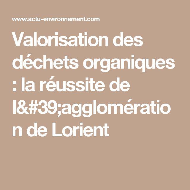 Valorisation des déchets organiques : la réussite de l'agglomération de Lorient