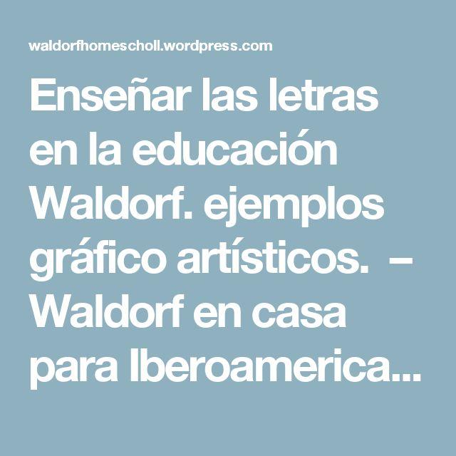 Enseñar las letras en la educación Waldorf. ejemplos gráfico artísticos. – Waldorf en casa para Iberoamerica. Autentico material Waldorf Steiner
