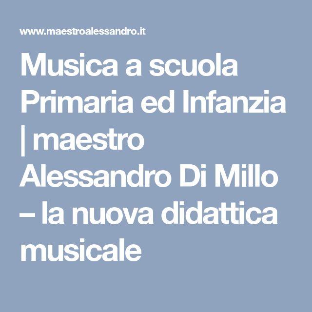 Musica a scuola Primaria ed Infanzia | maestro Alessandro Di Millo – la nuova didattica musicale