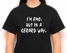 I'm Emo. But In A Gerard Way. Crewneck Shirt - My Chemical Romance Shirt - Gerard Way - MCR - Band Tee - TOP - Tumblr Shirt - Teen Fashion