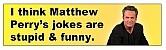 Matthew Perry Yellow Bumper Sticker (you get it if you watch Ellen)