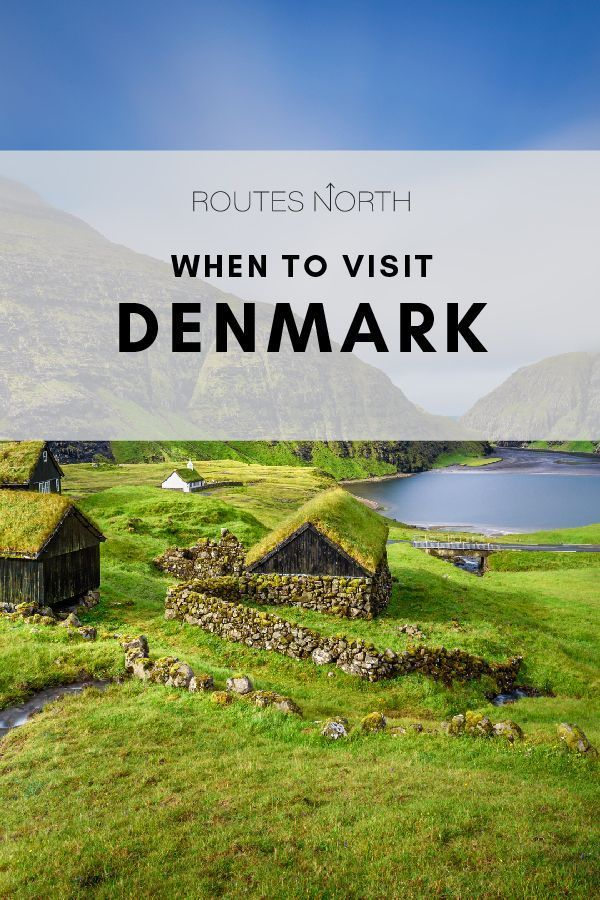 When Is The Best Time To Visit Denmark Routes North In 2020 Visit Denmark Denmark Scandinavia Travel