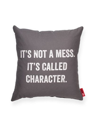 It's Not a Mess Grey Throw Pillow. This belongs on my bed. My room looks like the tornado came looking for Dorothy and ransacked it, in its search.