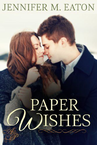 Paper Wishes by Jennifer M. Eaton…