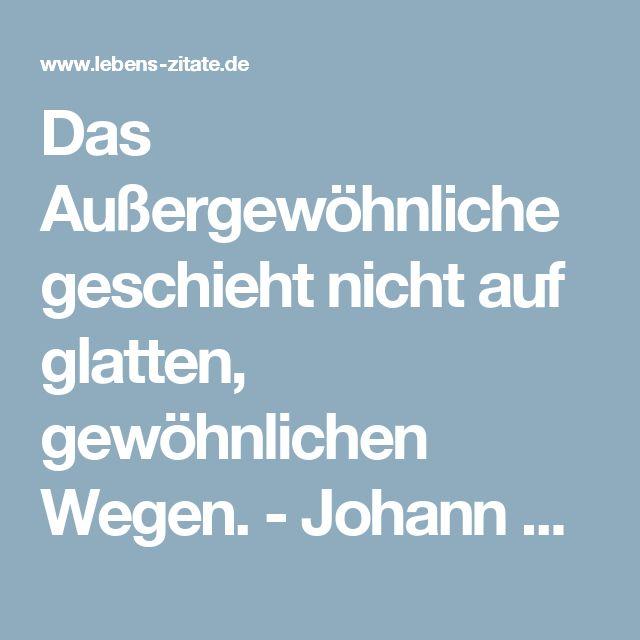 Außergewöhnliche Trausprüche: Die Besten 25+ Goethe Zitate Ideen Auf Pinterest