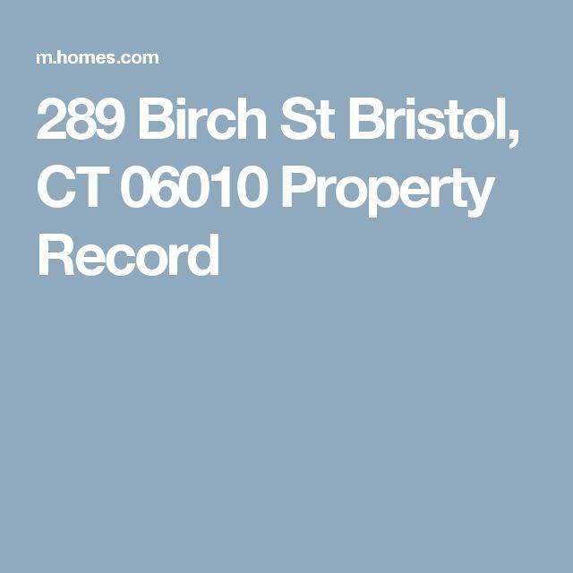 289 Birch St Bristol,  CT 06010 Property Record