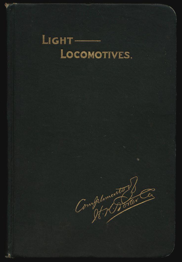 Henry Kirke H K Porter Company Builders of Light LOCOMOTIVES Steamed and Compressed Air Wonham Sanger & Bates RAILROAD HC Trade Catalog