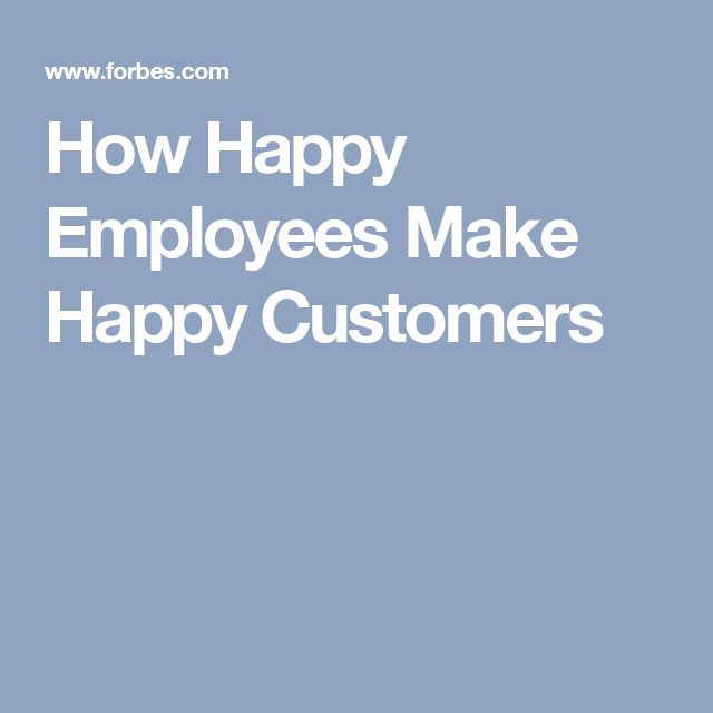 How Happy Employees Make Happy Customers
