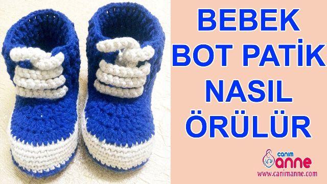 Bebek Bot Patik Nasıl Örülür ? Videolu Anlatım http://www.canimanne.com/bebek-bot-patik-nasil-orulur-videolu-anlatim.html