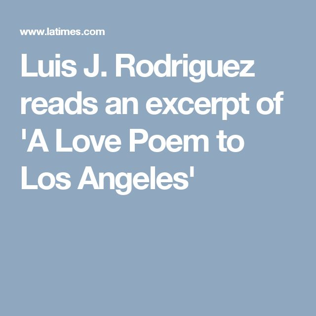 Luis J. Rodriguez reads an excerpt of 'A Love Poem to Los Angeles'