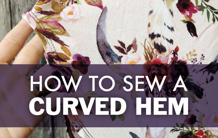 How to Sew The Perfect Curved Hem