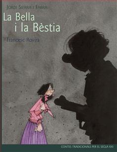 La Bella i la Bèstia de Jordi Sierra i Fabra i Francesc Rovira. Col·lecció Clàssics Segle XXI, Ed. Edebé