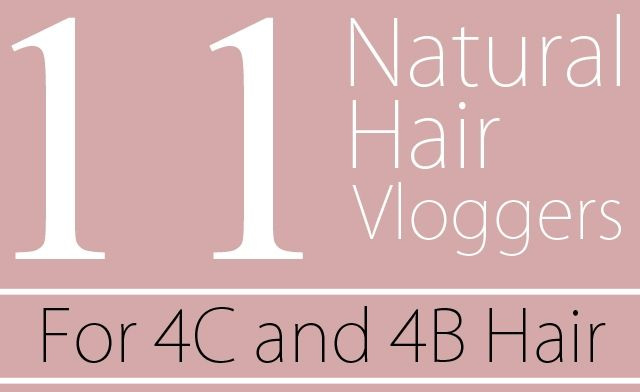 11 Natural Hair Vloggers for 4C and 4B Hair: 4C Vlogger, 4C Natural, Hair Vlogger, 11 Natural, Naturalhair, Hair Care, 4B Hair, Natural Hairstyles, 4C 4B Curls