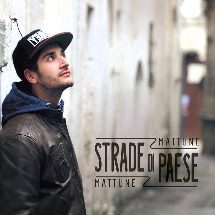 STRADE DI PAESE è il primo album del salentino MATTUNE