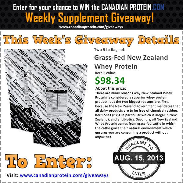 August 15, 2013 Giveaway: Two 5 lb Bags of Grass-Fed New Zealand Whey Protein! http://www.canadianprotein.com/giveaways