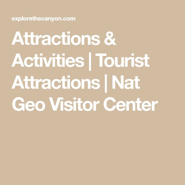 Attractions & Activities   Tourist Attractions   Nat Geo Visitor Center