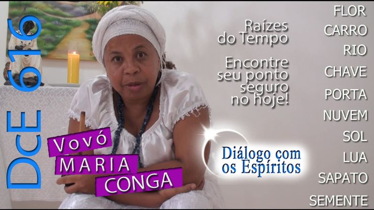 DcE 616 - Vovó Maria Conga [Raízes do Tempo] - Médium Márcia Moraes