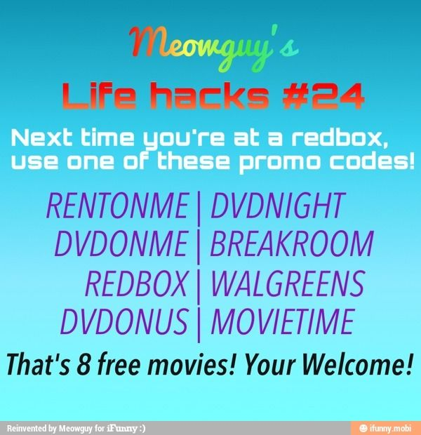 I had a list of these before, don't remember if any of these we're it but gonna try again! Worst thing is ill have to pay a buck!!  Free Redbox rental codes... I've used the DVDNIGHT one and it worked, but idk how many times you can use these codes.