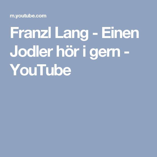 Franzl Lang - Einen Jodler hör i gern - YouTube