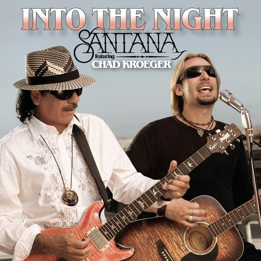 ▶ Santana feat. Chad Kroeger - Into The Night ft. Chad Kroeger - YouTube
