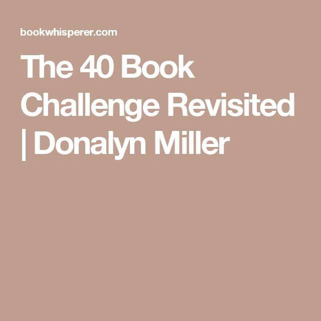 The 40 Book Challenge Revisited | Donalyn Miller