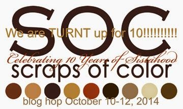 Scraps of Color E:spire: Turnt Up for 10!  SOC 10th Anniversary Blog Hop!
