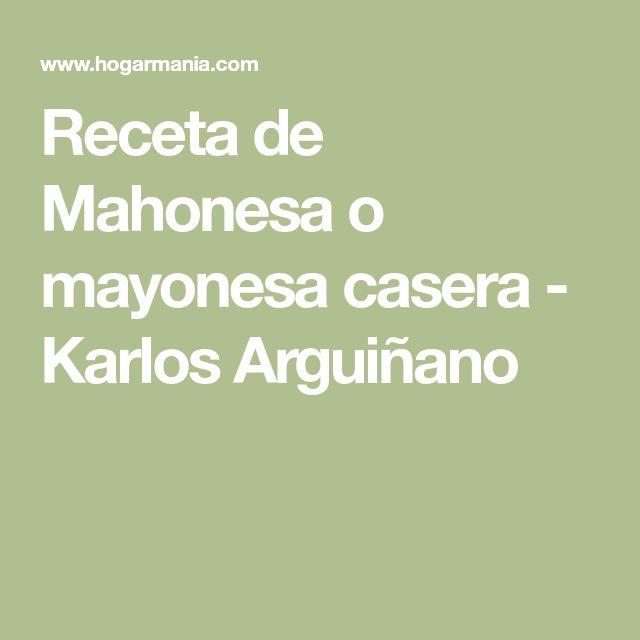 Receta de Mahonesa o mayonesa casera - Karlos Arguiñano