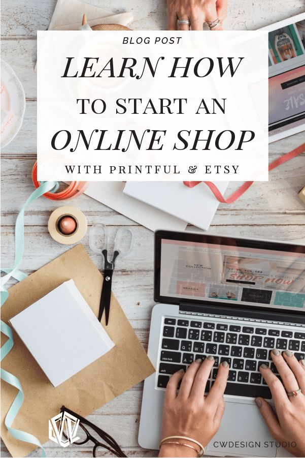 Learn How to Start Your Own Online Shop with Printful and Etsy CWD