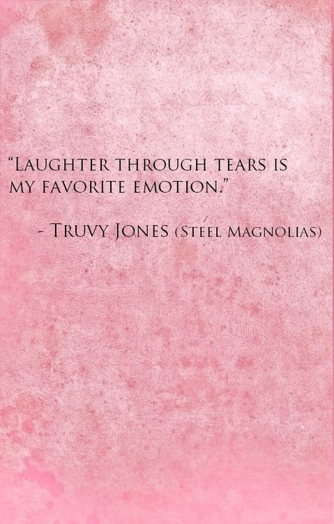 laughter and tears..