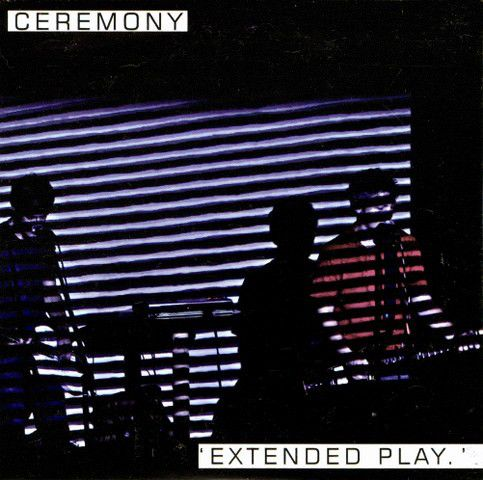 Ceremony (2) - Extended Play (CD) at Discogs
