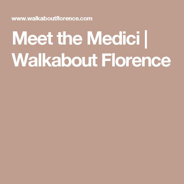 Meet the Medici   Walkabout Florence