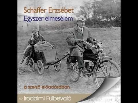 Schäffer Erzsébet. Egyszer elmesélem - hangoskönyv
