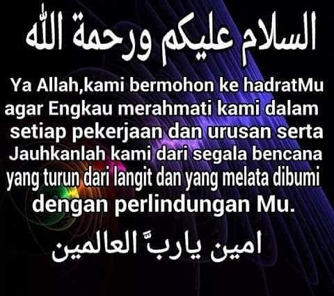 السلام عليكم Selamat pagi kepada semua semoga hari ini lebih baik dari semalam. Kepada yang cuti selamat bercuti dan kepada yang bekerja selamat bekerja. Ingat kerja itu adalah salah satu ibadah. Jadi kerja elok elok.