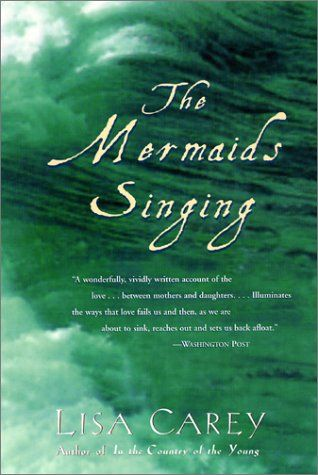 Lisa Carey: The Mermaids Singing. Such a strong, good read about three generations of Irish women